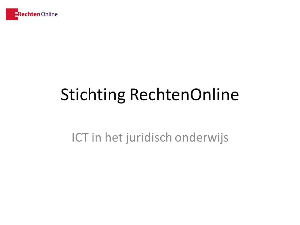 Stichting RechtenOnline ICT in het juridisch onderwijs
