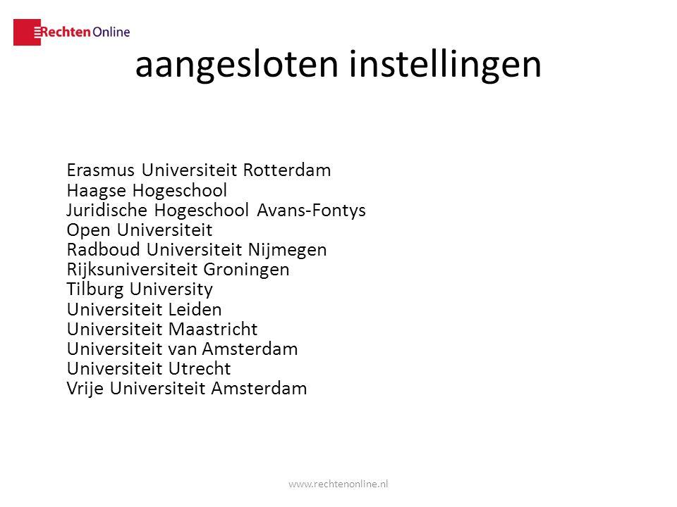 aangesloten instellingen Erasmus Universiteit Rotterdam Haagse Hogeschool Juridische Hogeschool Avans-Fontys Open Universiteit Radboud Universiteit Ni
