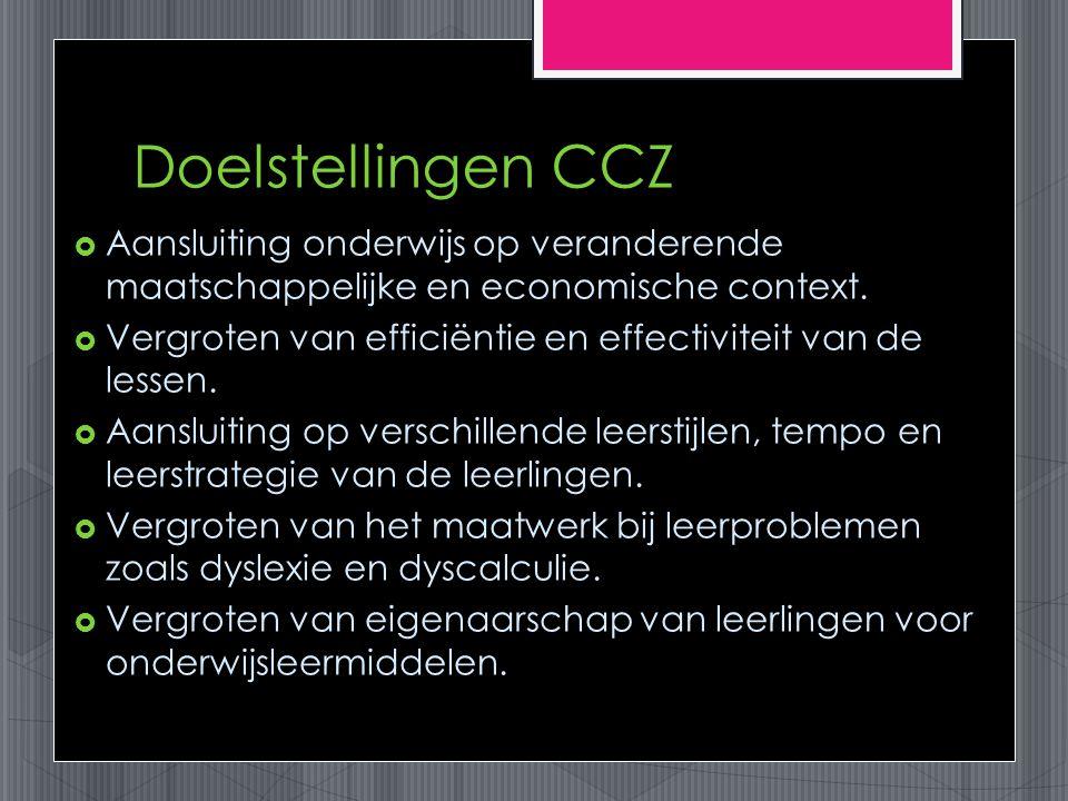 Doelstellingen CCZ  Aansluiting onderwijs op veranderende maatschappelijke en economische context.