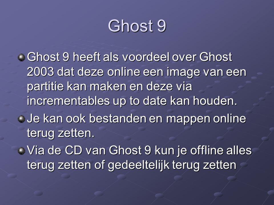 Ghost 9 Ghost 9 heeft als voordeel over Ghost 2003 dat deze online een image van een partitie kan maken en deze via incrementables up to date kan houden.