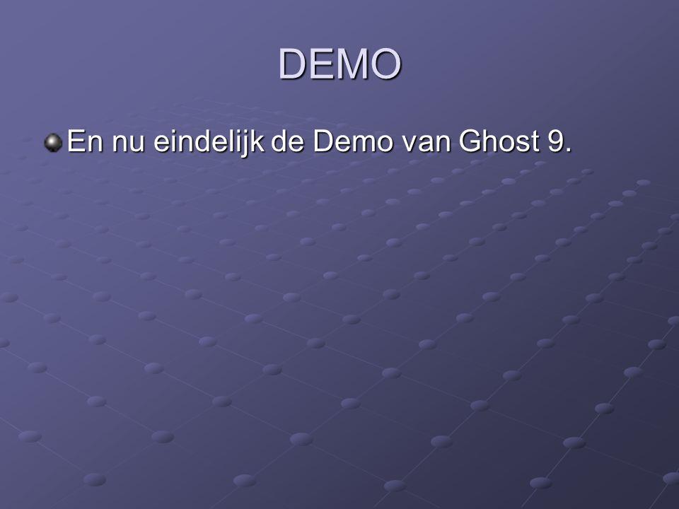 DEMO En nu eindelijk de Demo van Ghost 9.