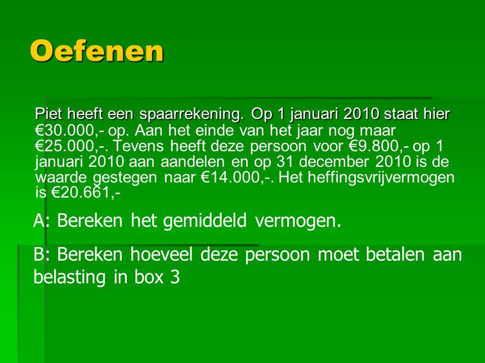 Oefenen Piet heeft een spaarrekening.Op 1 januari 2010 staat hier Piet heeft een spaarrekening.