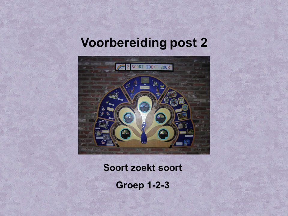 Voorbereiding post 2 Soort zoekt soort Groep 1-2-3