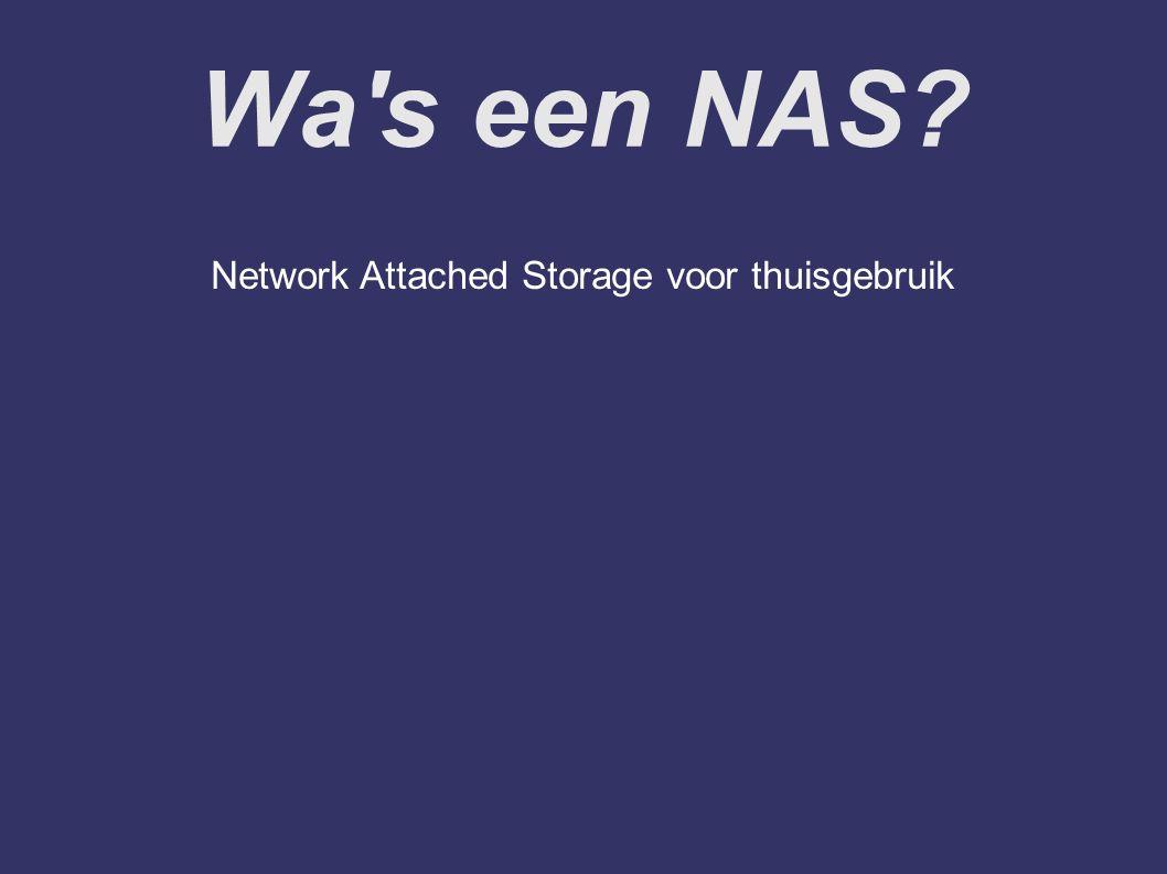 Wa s een NAS? Network Attached Storage voor thuisgebruik