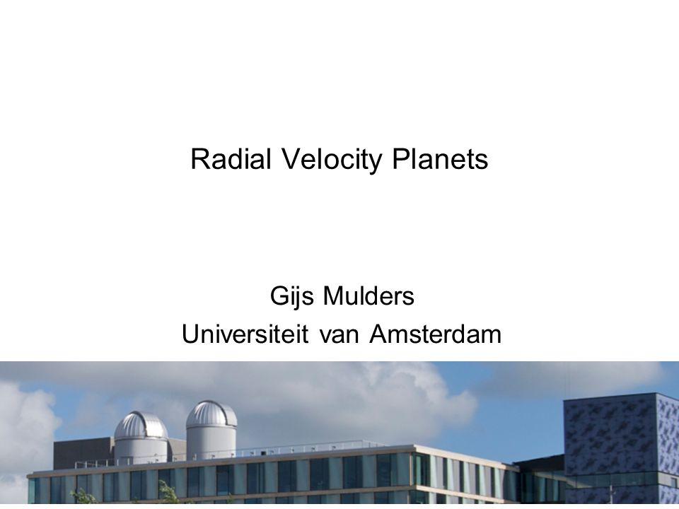 HOVO Radial Velocity Planets Gijs Mulders Universiteit van Amsterdam