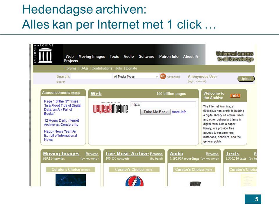 5 Hedendagse archiven: Alles kan per Internet met 1 click …