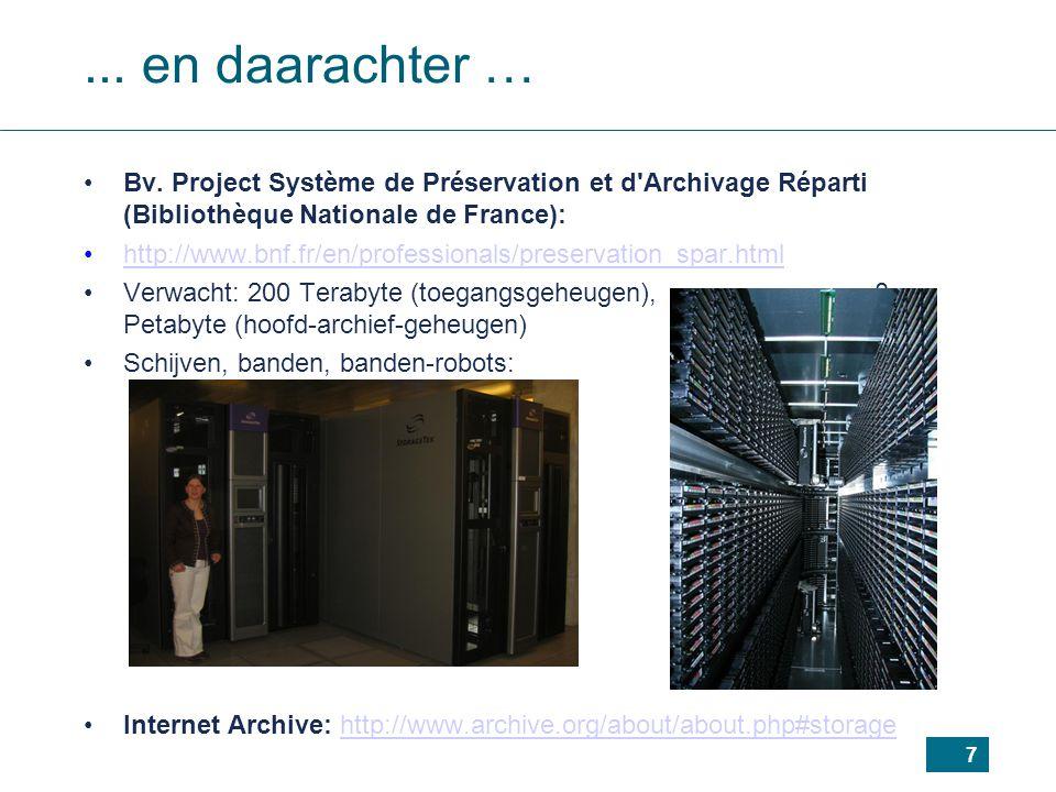 7... en daarachter … Bv. Project Système de Préservation et d'Archivage Réparti (Bibliothèque Nationale de France): http://www.bnf.fr/en/professionals