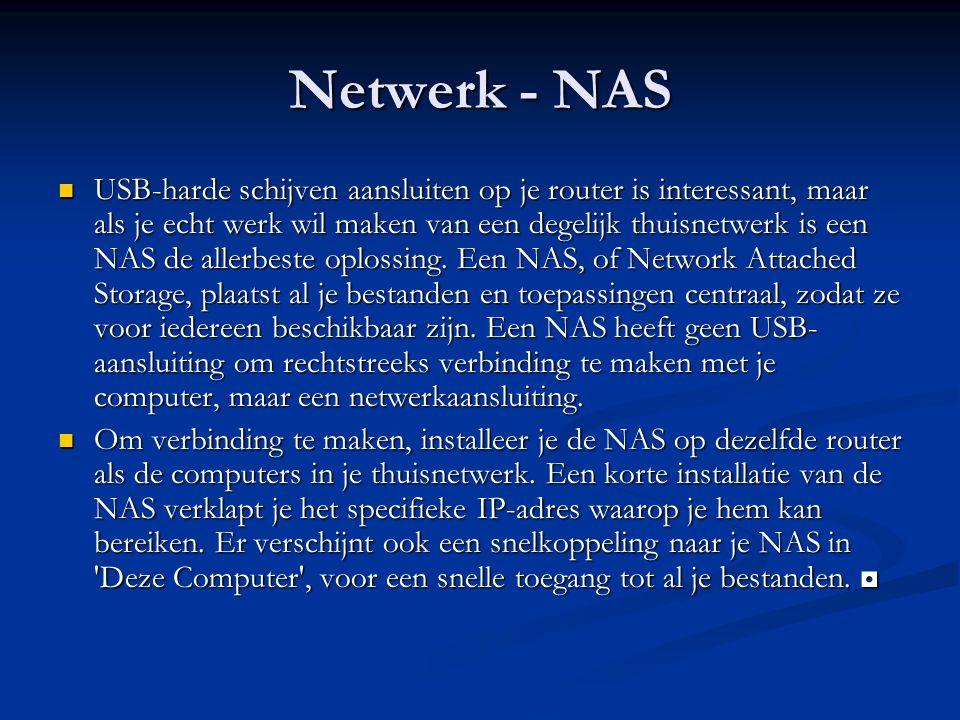 Netwerk - NAS USB-harde schijven aansluiten op je router is interessant, maar als je echt werk wil maken van een degelijk thuisnetwerk is een NAS de allerbeste oplossing.