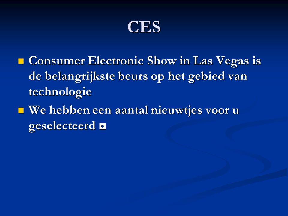 CES Consumer Electronic Show in Las Vegas is de belangrijkste beurs op het gebied van technologie Consumer Electronic Show in Las Vegas is de belangrijkste beurs op het gebied van technologie We hebben een aantal nieuwtjes voor u geselecteerd ◘ We hebben een aantal nieuwtjes voor u geselecteerd ◘