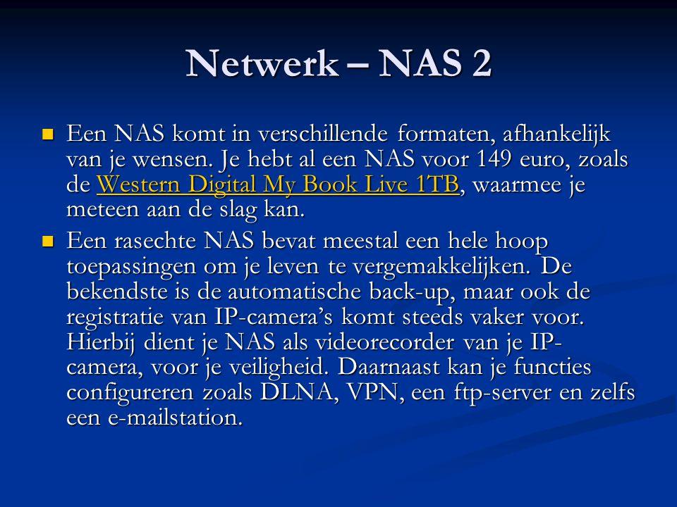 Netwerk – NAS 2 Een NAS komt in verschillende formaten, afhankelijk van je wensen. Je hebt al een NAS voor 149 euro, zoals de Western Digital My Book