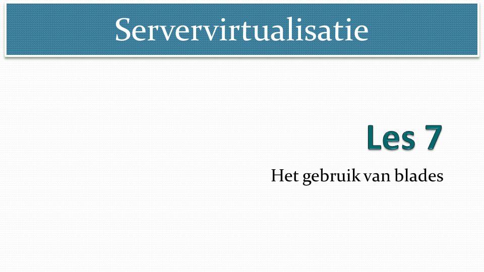 Servervirtualisatie Het gebruik van blades