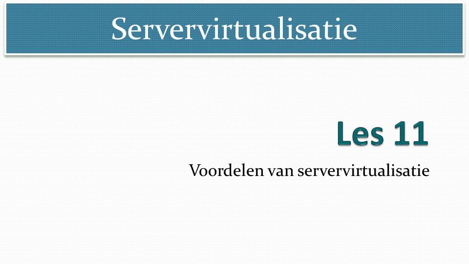 Servervirtualisatie Voordelen van servervirtualisatie
