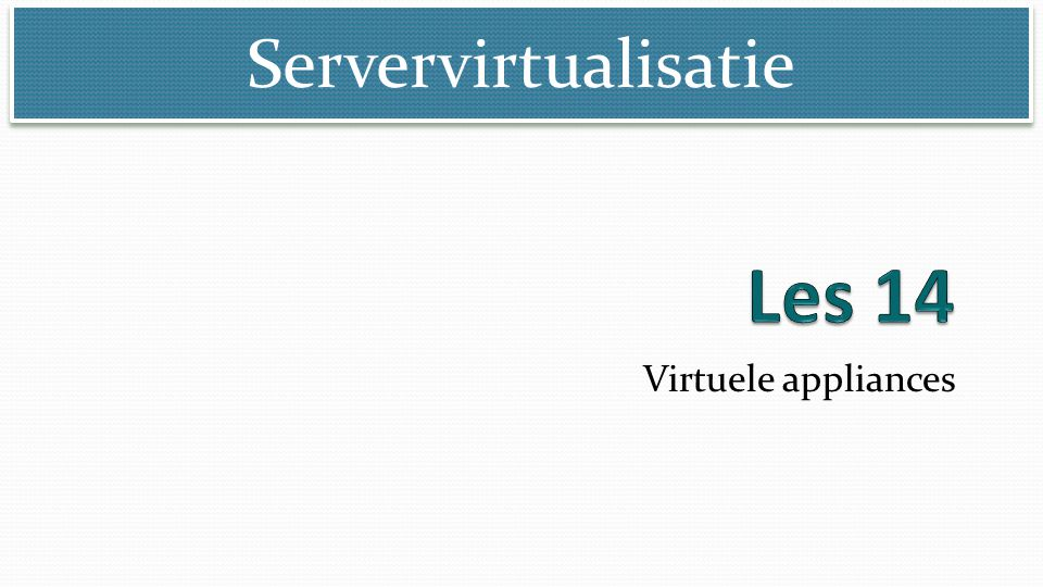 Servervirtualisatie © Marcel Beelen Firmware wordt als virtual machine gedraaid Beheer is net als een fysieke appliance Routers, switches, anti-virus appliance, firewall appliance enz.