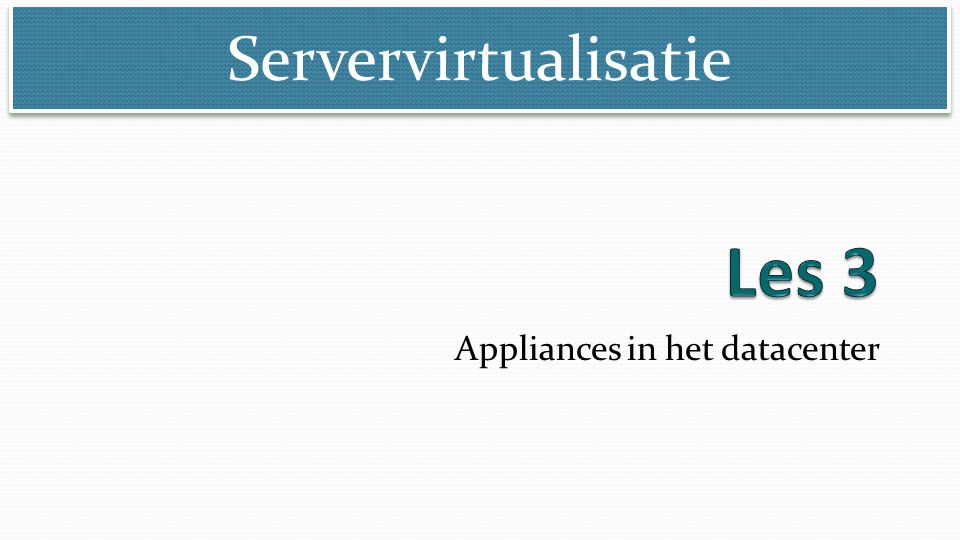Servervirtualisatie Appliances in het datacenter