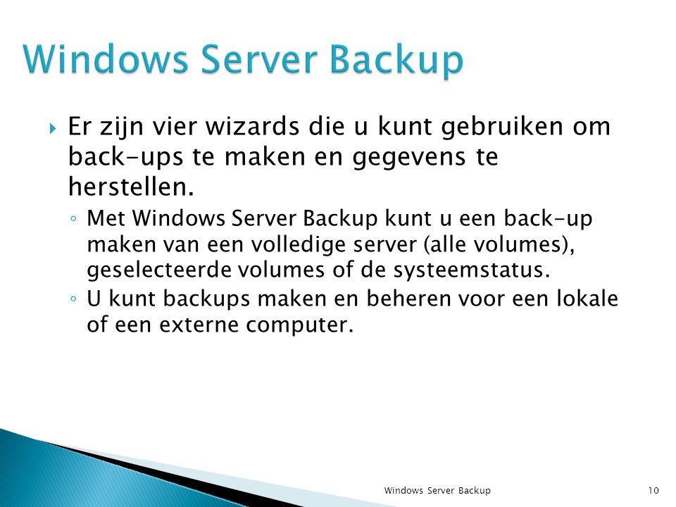  Er zijn vier wizards die u kunt gebruiken om back-ups te maken en gegevens te herstellen.