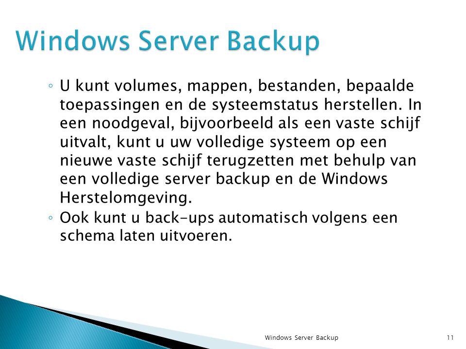 ◦ U kunt volumes, mappen, bestanden, bepaalde toepassingen en de systeemstatus herstellen.