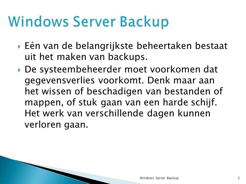  Eén van de belangrijkste beheertaken bestaat uit het maken van backups.