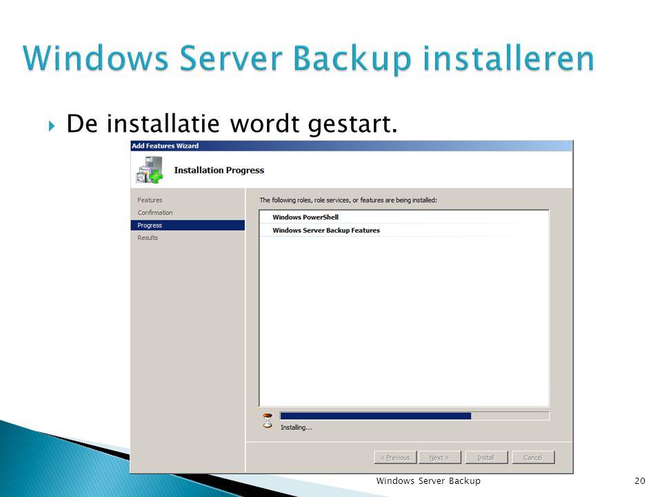  De installatie wordt gestart. Windows Server Backup20