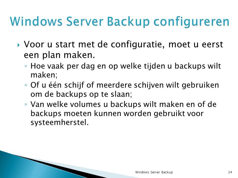  Voor u start met de configuratie, moet u eerst een plan maken.