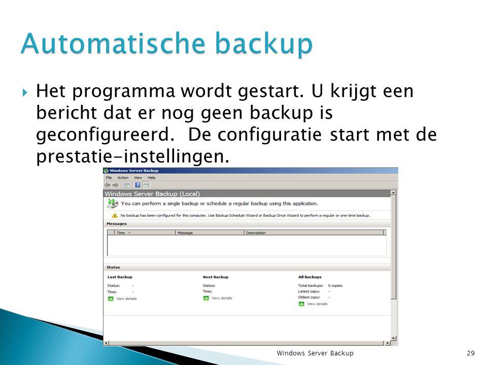  Het programma wordt gestart. U krijgt een bericht dat er nog geen backup is geconfigureerd.