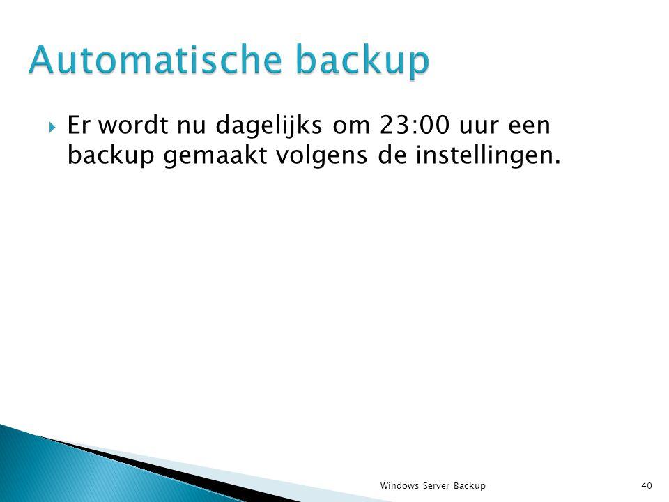  Er wordt nu dagelijks om 23:00 uur een backup gemaakt volgens de instellingen.