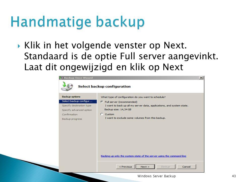  Klik in het volgende venster op Next. Standaard is de optie Full server aangevinkt.