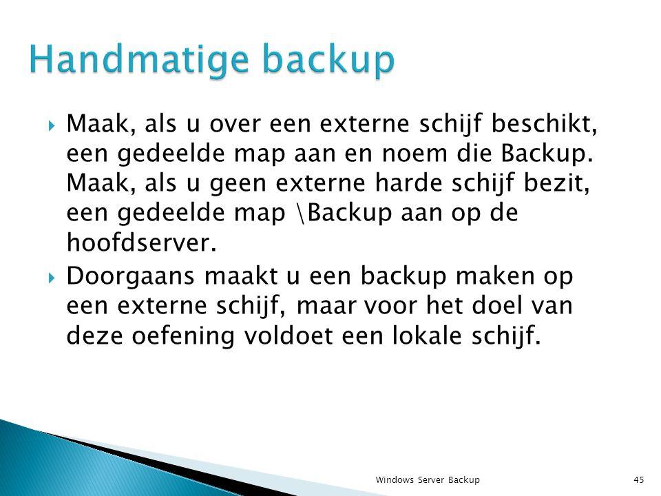  Maak, als u over een externe schijf beschikt, een gedeelde map aan en noem die Backup.