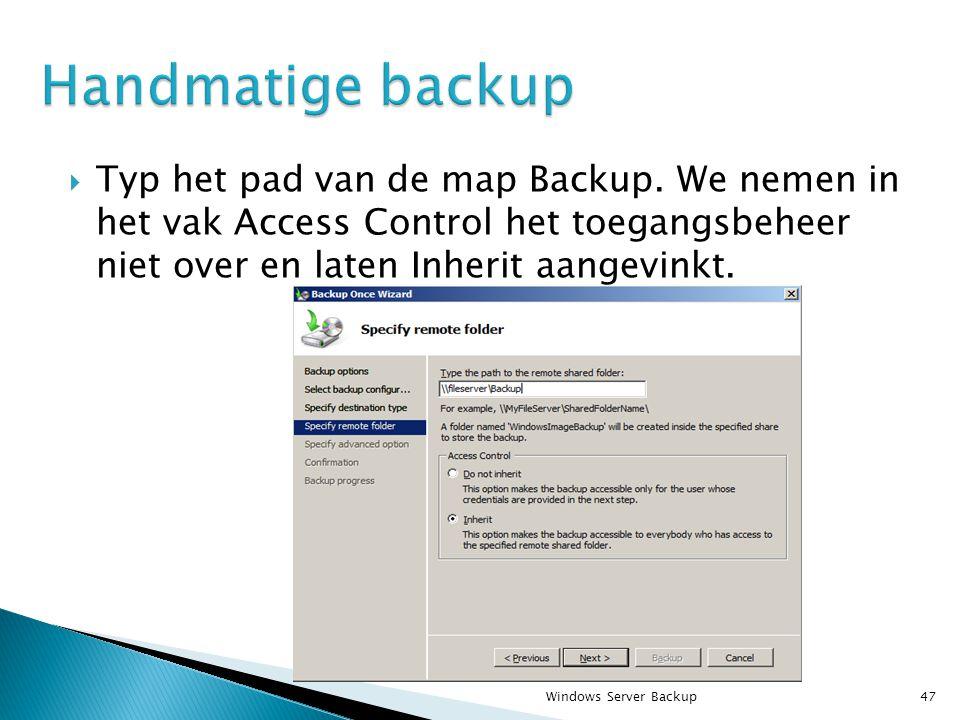  Typ het pad van de map Backup.