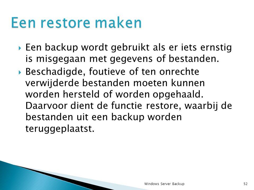  Een backup wordt gebruikt als er iets ernstig is misgegaan met gegevens of bestanden.