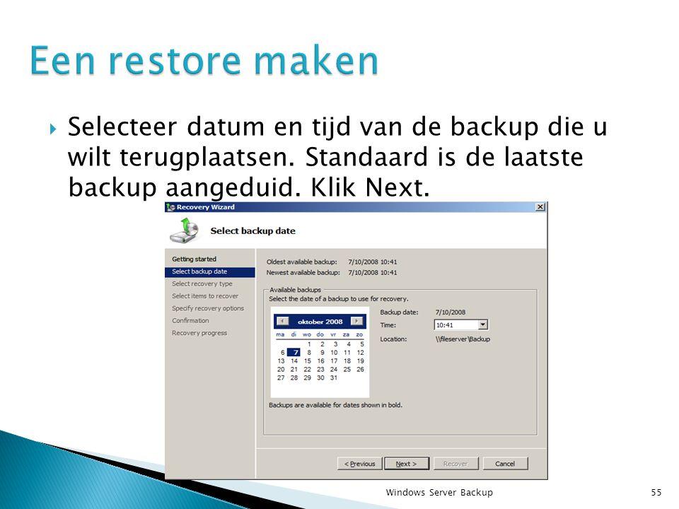  Selecteer datum en tijd van de backup die u wilt terugplaatsen.