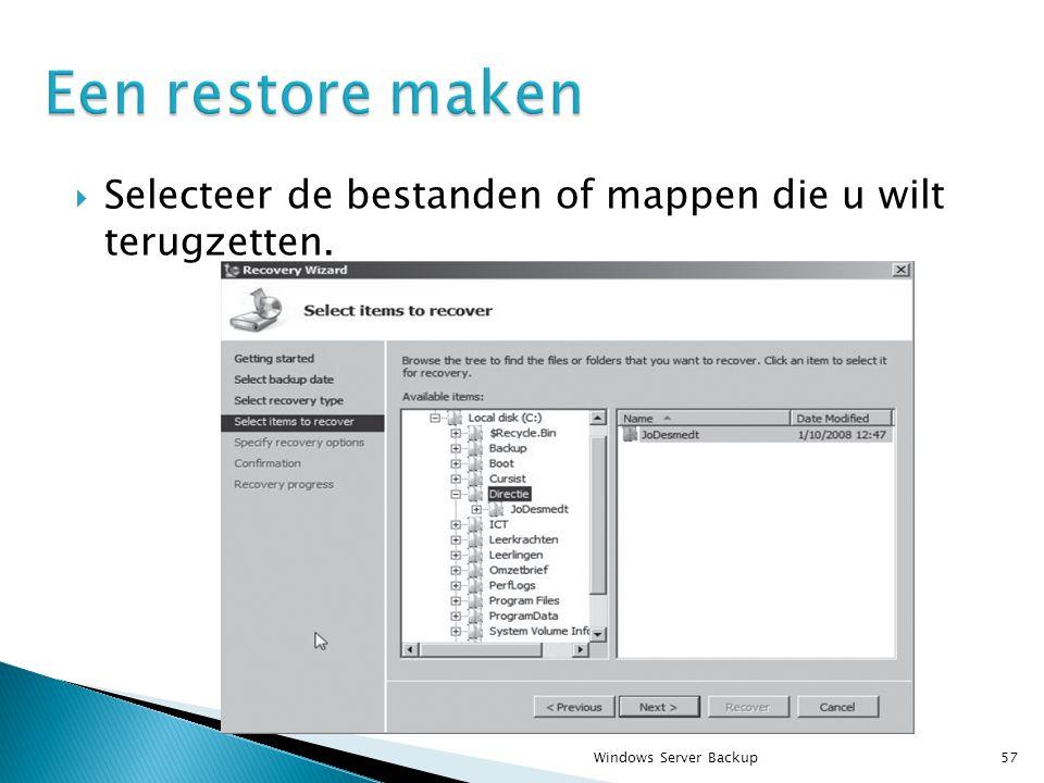  Selecteer de bestanden of mappen die u wilt terugzetten. Windows Server Backup57