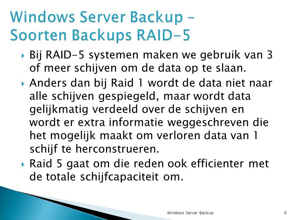  Bij RAID-5 systemen maken we gebruik van 3 of meer schijven om de data op te slaan.