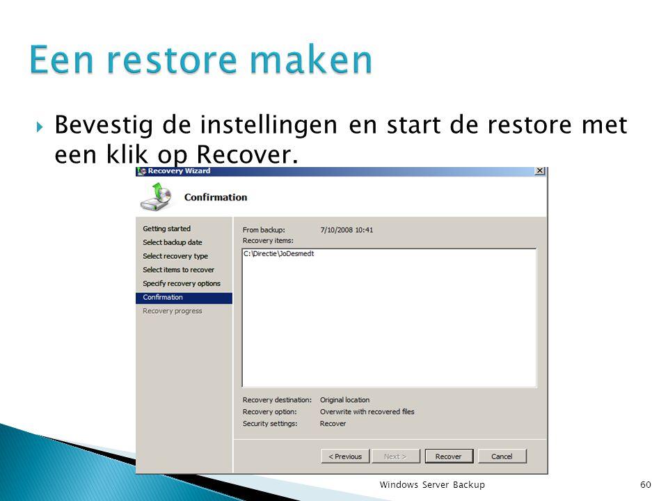  Bevestig de instellingen en start de restore met een klik op Recover. Windows Server Backup60