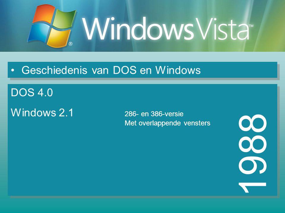 Geschiedenis van DOS en Windows 1988 DOS 4.0 Windows 2.1 286- en 386-versie Met overlappende vensters