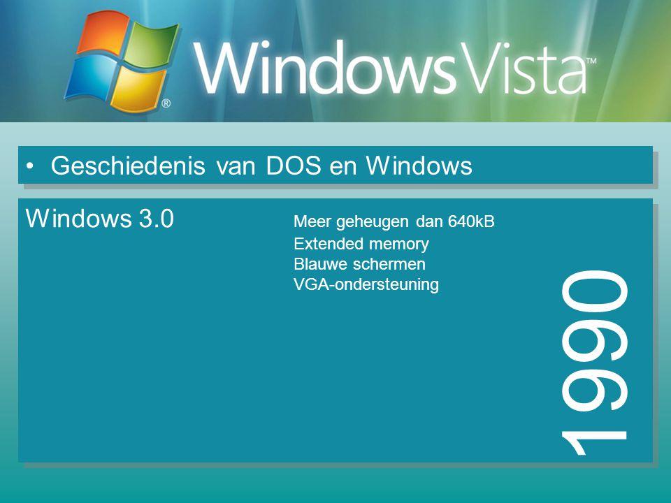 Geschiedenis van DOS en Windows 1990 Windows 3.0 Meer geheugen dan 640kB Extended memory Blauwe schermen VGA-ondersteuning