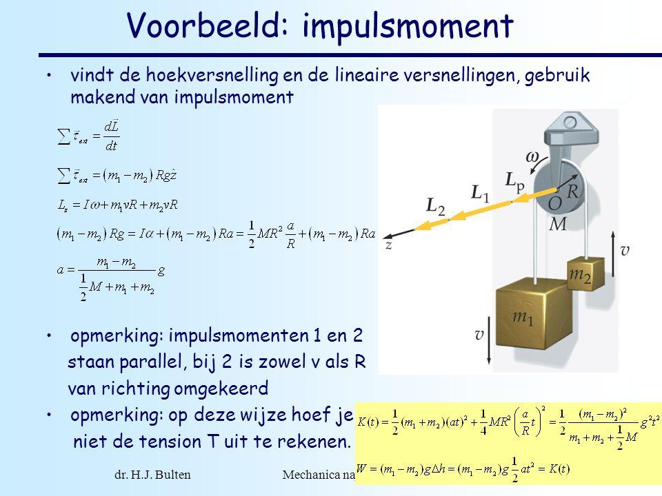 dr. H.J. Bulten Mechanica najaar 2007 10 Voorbeeld: impulsmoment vindt de hoekversnelling en de lineaire versnellingen, gebruik makend van impulsmomen