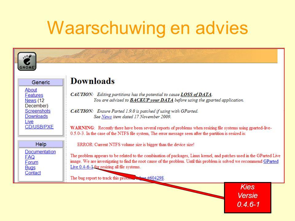 Waarschuwing en advies Kies Versie 0.4.6-1