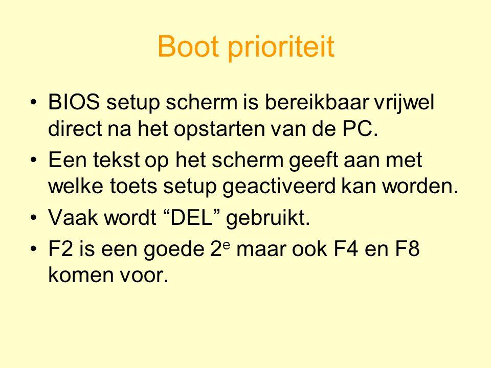 Boot prioriteit BIOS setup scherm is bereikbaar vrijwel direct na het opstarten van de PC. Een tekst op het scherm geeft aan met welke toets setup gea