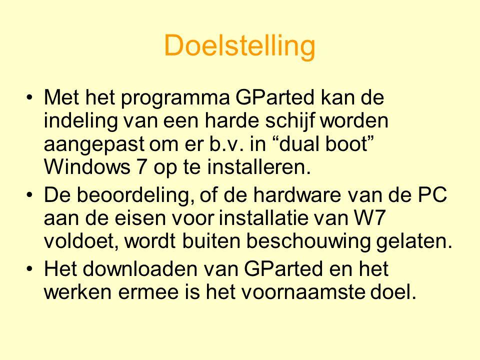 """Doelstelling Met het programma GParted kan de indeling van een harde schijf worden aangepast om er b.v. in """"dual boot"""" Windows 7 op te installeren. De"""