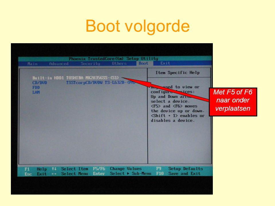 Boot volgorde Met F5 of F6 naar onder verplaatsen