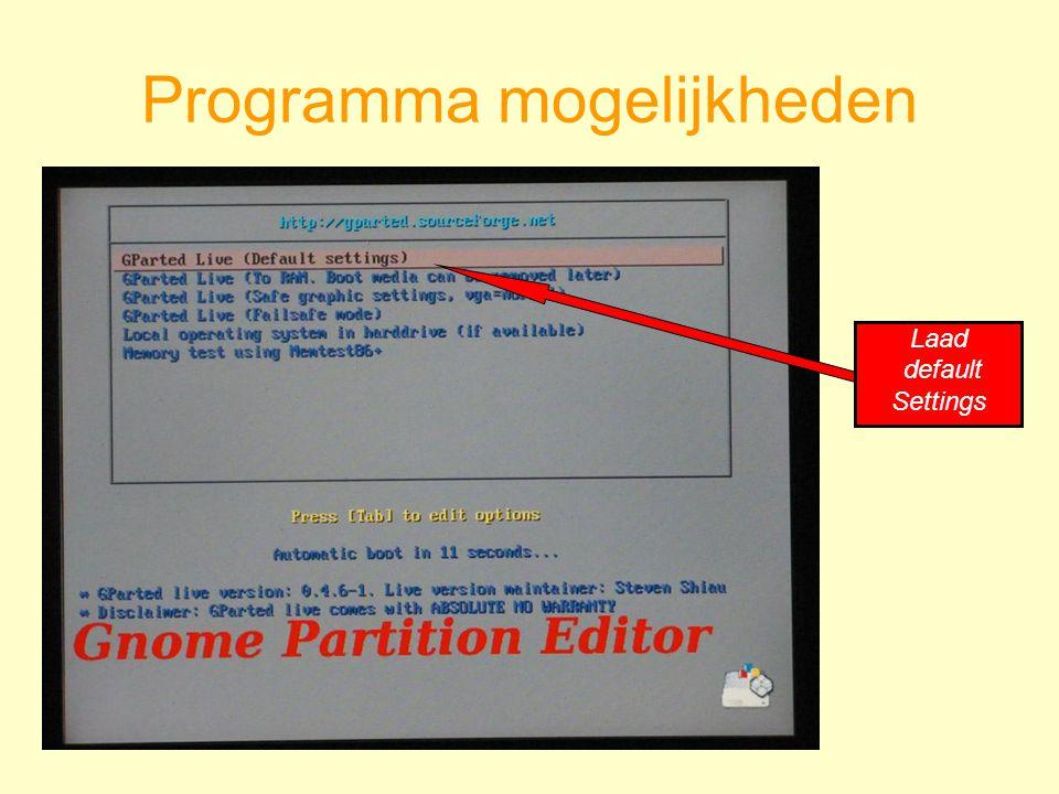 Programma mogelijkheden Laad default Settings