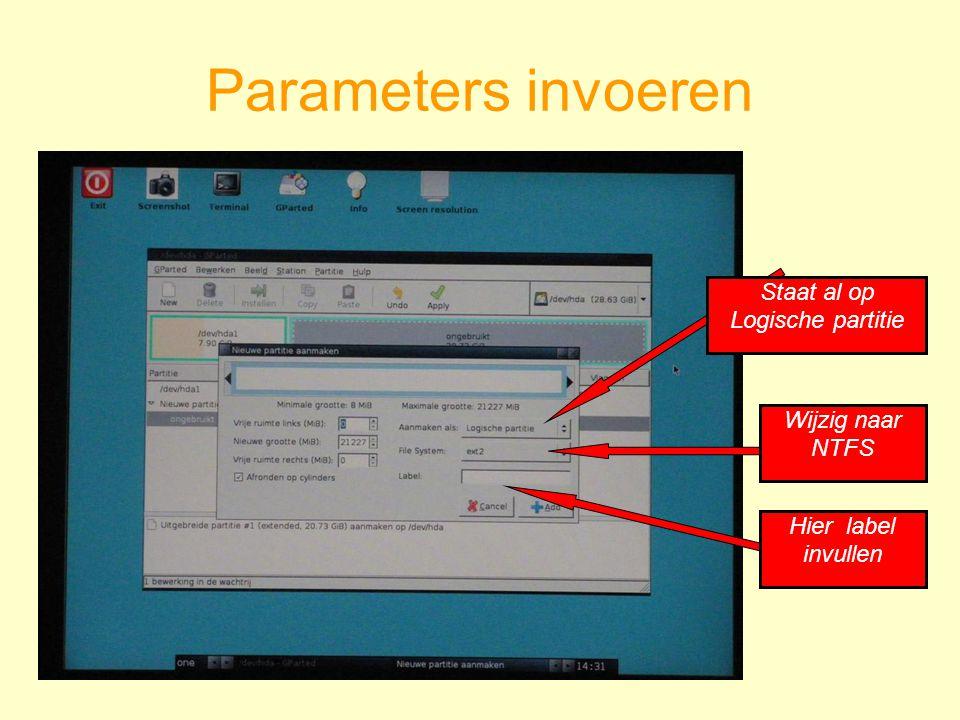 Parameters invoeren Staat al op Logische partitie Hier label invullen Wijzig naar NTFS