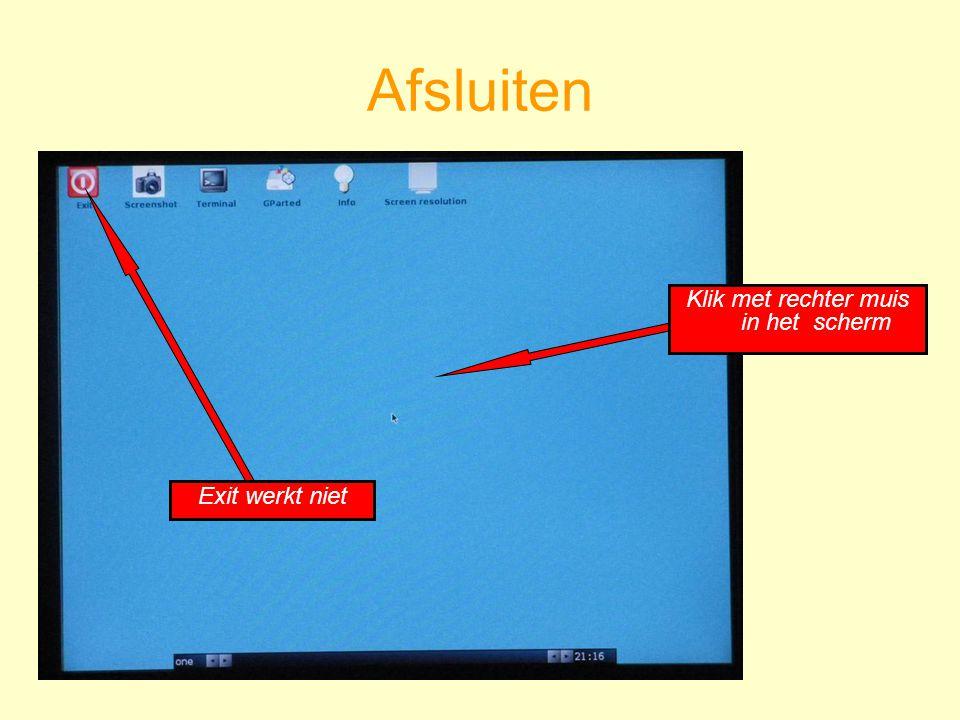 Klik met rechter muis in het scherm Exit werkt niet