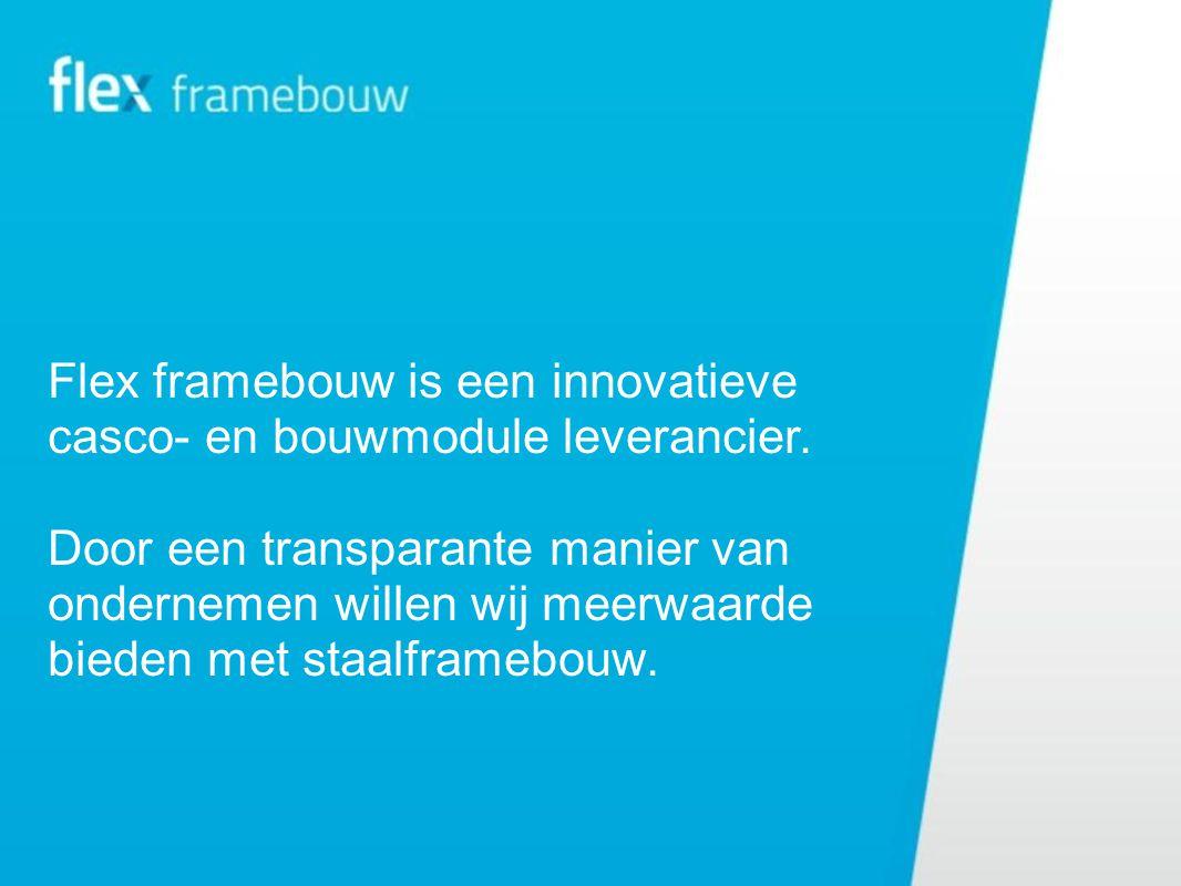 Flex framebouw is een innovatieve casco- en bouwmodule leverancier. Door een transparante manier van ondernemen willen wij meerwaarde bieden met staal