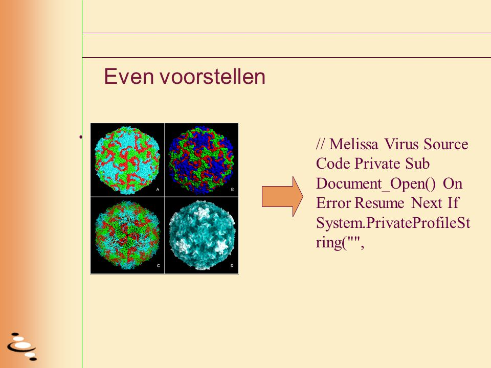 // Melissa Virus Source Code Private Sub Document_Open() On Error Resume Next If System.PrivateProfileSt ring( , Even voorstellen