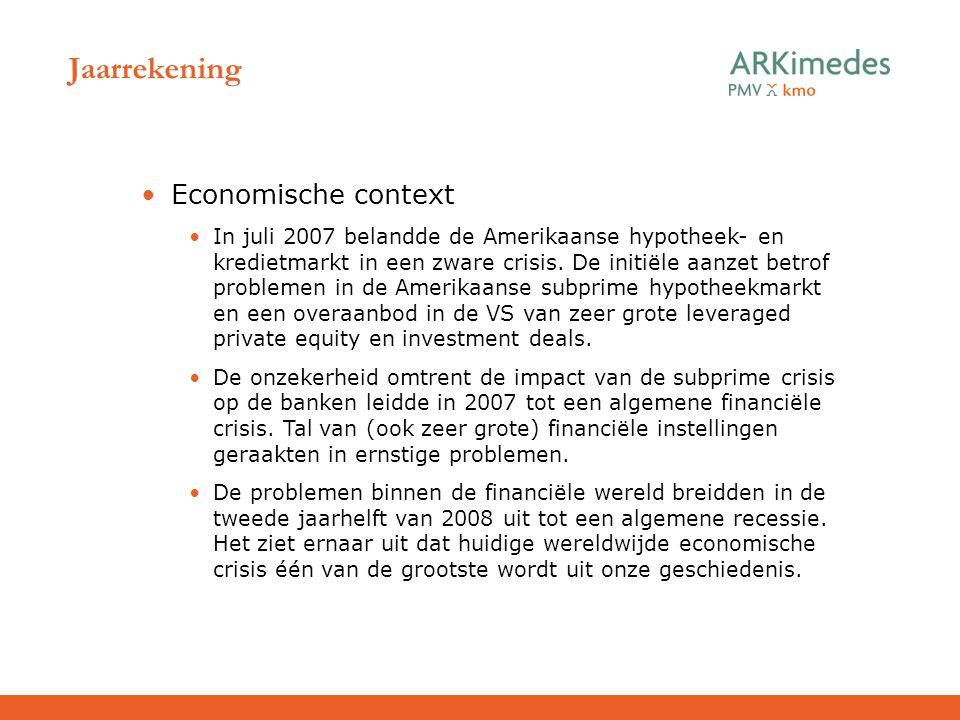 Jaarrekening Economische context In juli 2007 belandde de Amerikaanse hypotheek- en kredietmarkt in een zware crisis. De initiële aanzet betrof proble