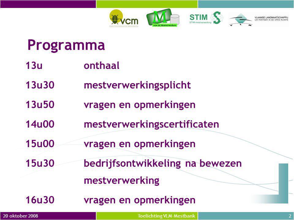 20 oktober 200843Toelichting VLM-Mestbank VlaanderenBuiten Vlaanderen MVC's 110.000 PLAFOND: 100.000 kg N + aanvoer andere verwerker: 10.000 kg N voor zover hiervoor nog geen MVC zijn toegekend = 110.000 kg N MVC: 110.000 VERWERKT: 132.000 kg N Composteer- installatie Dierlijke mest Plantaardige en dierlijke co-producten Dierlijke mest 20.000 kg N15.000 kg N Spuiwater naar Vlaamse landbouwgrond Eindproduct naar Vlaamse parken en tuinen 1.000 kg N 130.000 kg N 10.000 kg N Dikke fractie van andere installatie 100.000 kg N