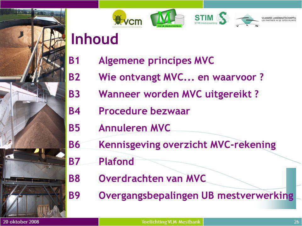 20 oktober 200826Toelichting VLM-Mestbank B1Algemene principes MVC B2Wie ontvangt MVC...