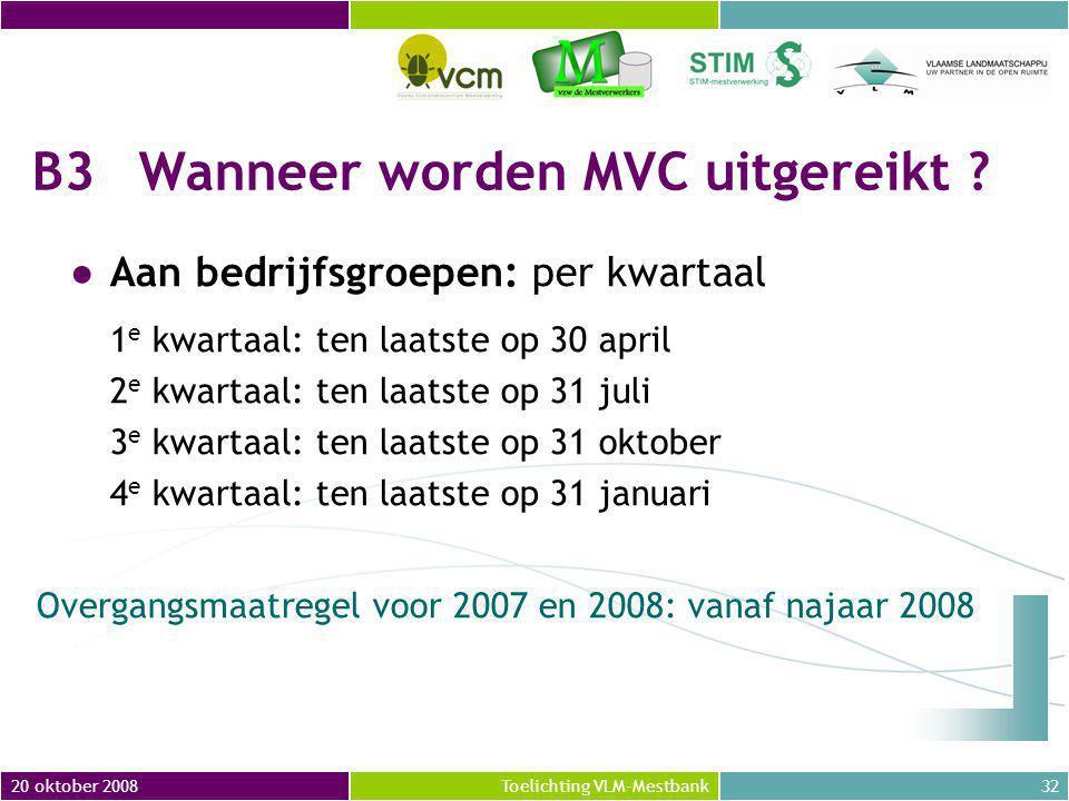 20 oktober 200832Toelichting VLM-Mestbank B3Wanneer worden MVC uitgereikt .