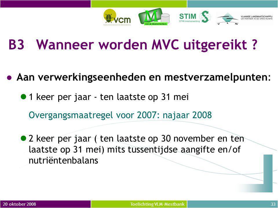 20 oktober 200833Toelichting VLM-Mestbank B3Wanneer worden MVC uitgereikt .